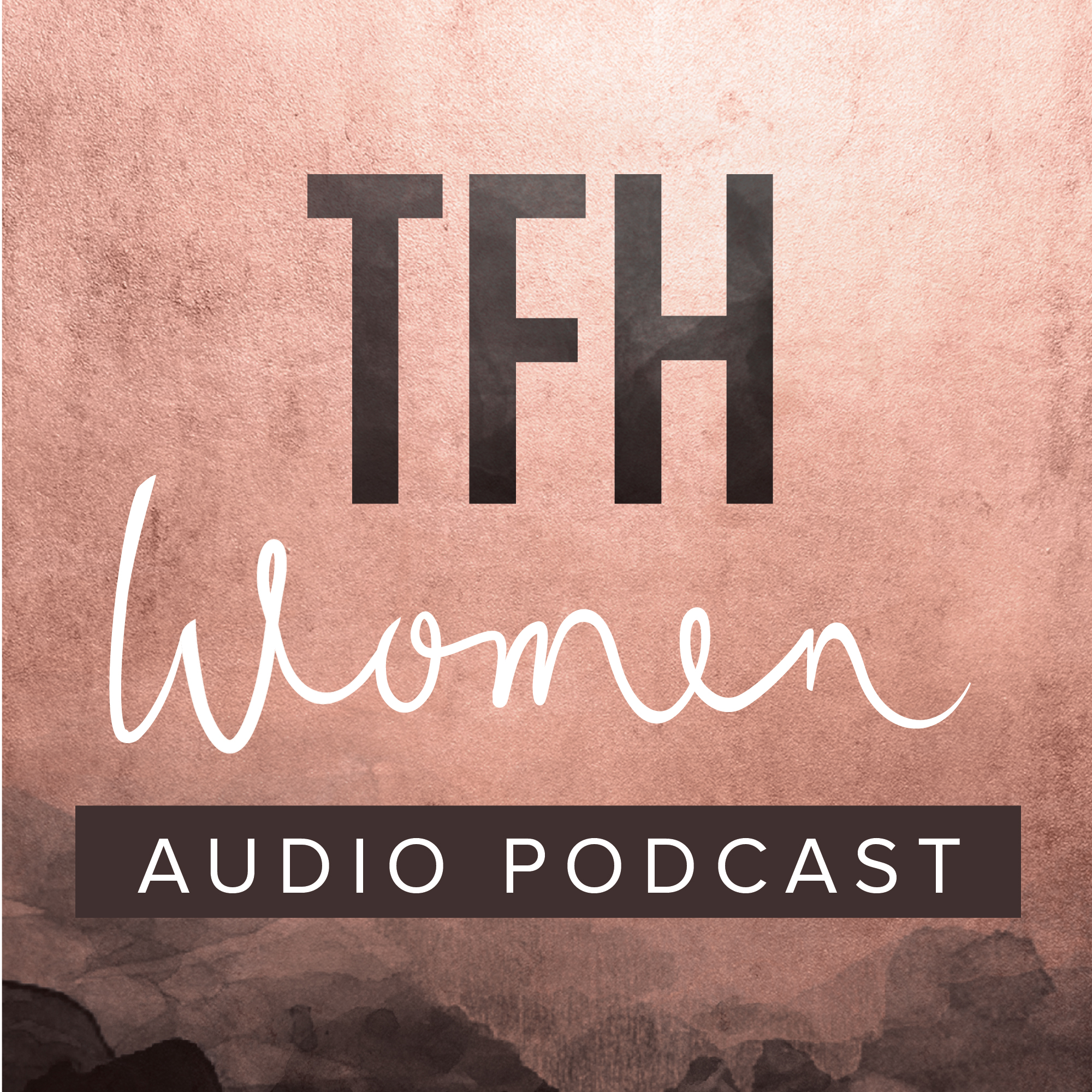 TFH Women Podcast